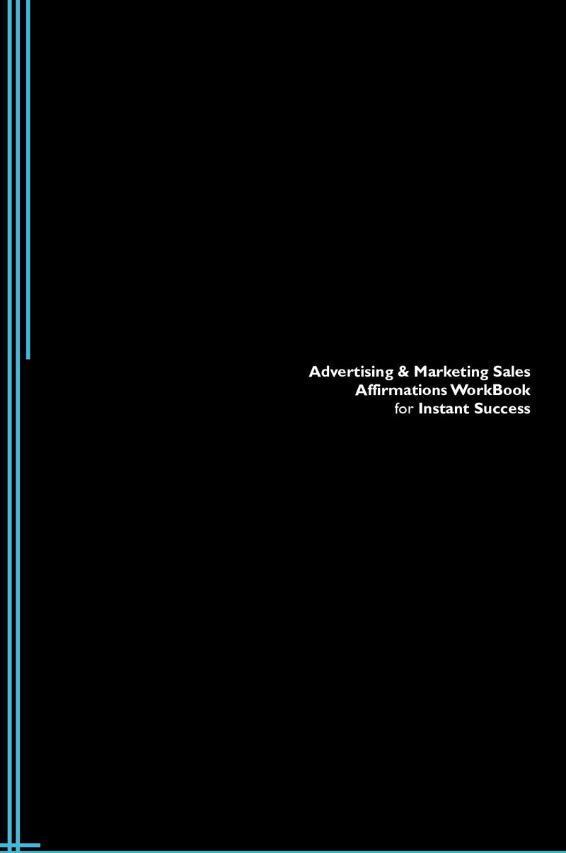Advertising & Marketing Sales Affirmations Workbook for Instant Success. Advertising & Marketing Sales Positive & Empowering Affirmations Workbook. Includes:  Advertising & Marketing Sales Subliminal Empowerment.