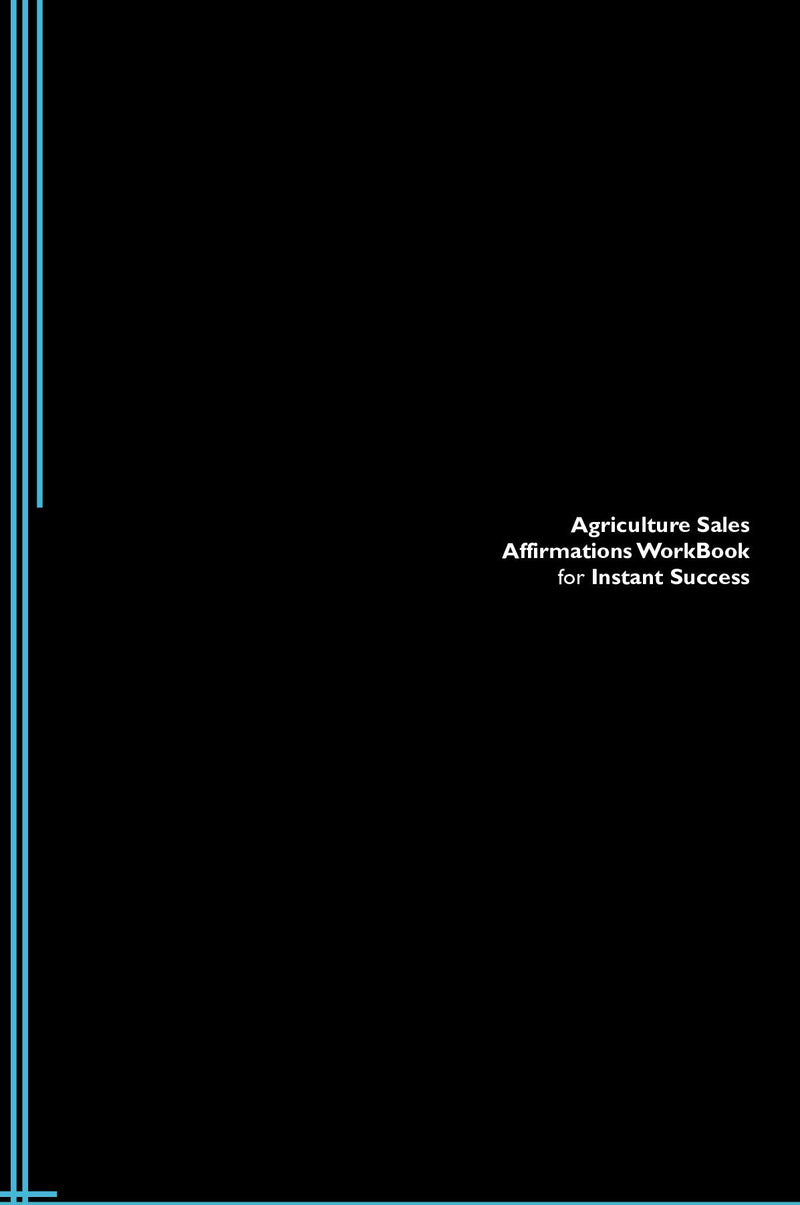 Agriculture Sales Affirmations Workbook for Instant Success. Agriculture Sales Positive & Empowering Affirmations Workbook. Includes:  Agriculture Sales Subliminal Empowerment.