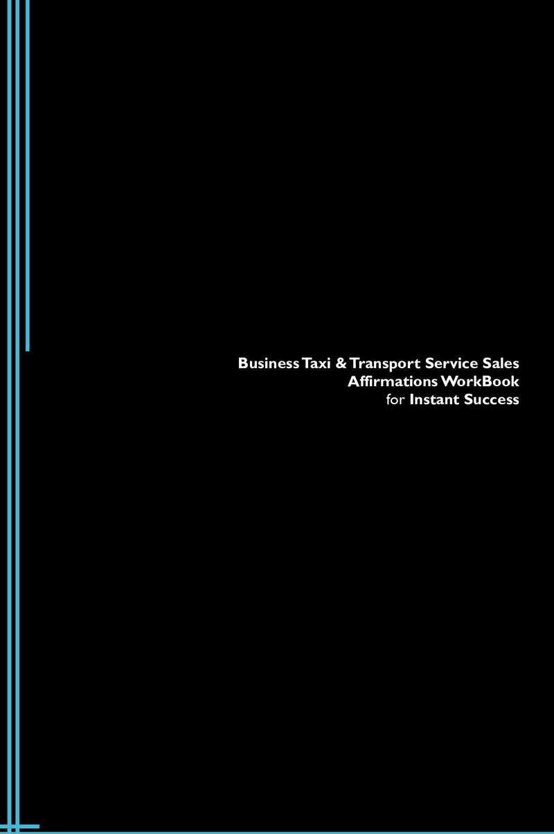 Business Taxi & Transport Service Sales Affirmations Workbook for Instant Success. Business Taxi & Transport Service Sales Positive & Empowering Affirmations Workbook. Includes:  Business Taxi & Transport Service Sales Subliminal Empowerment.