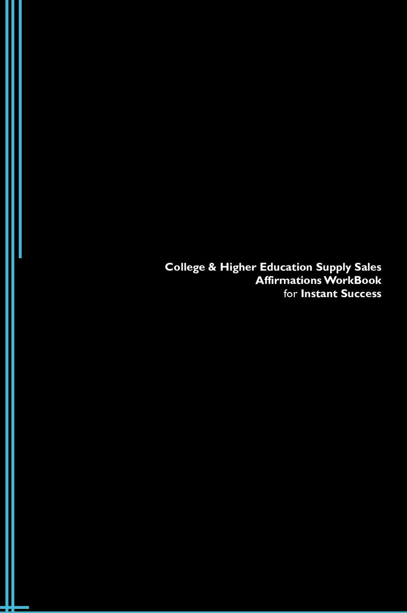 College & Higher Education Supply Sales Affirmations Workbook for Instant Success. College & Higher Education Supply Sales Positive & Empowering Affirmations Workbook. Includes:  College & Higher Education Supply Sales Subliminal Empowerment.