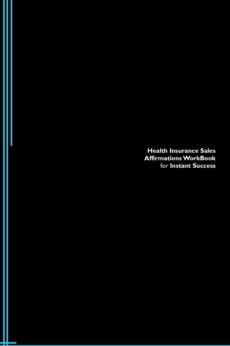 Health Insurance Sales Affirmations Workbook for Instant Success. Health Insurance Sales Positive & Empowering Affirmations Workbook. Includes:  Health Insurance Sales Subliminal Empowerment.