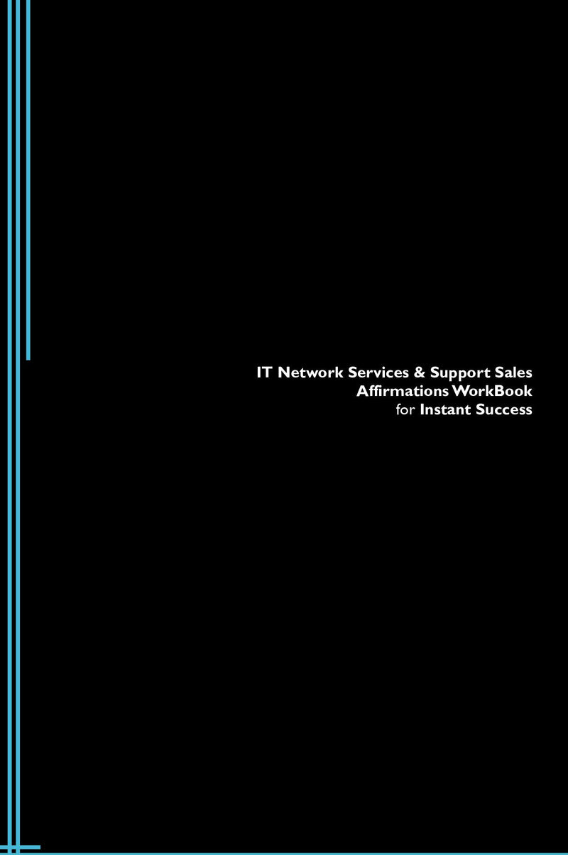 IT Network Services & Support Sales Affirmations Workbook for Instant Success. IT Network Services & Support Sales Positive & Empowering Affirmations Workbook. Includes:  IT Network Services & Support Sales Subliminal Empowerment.