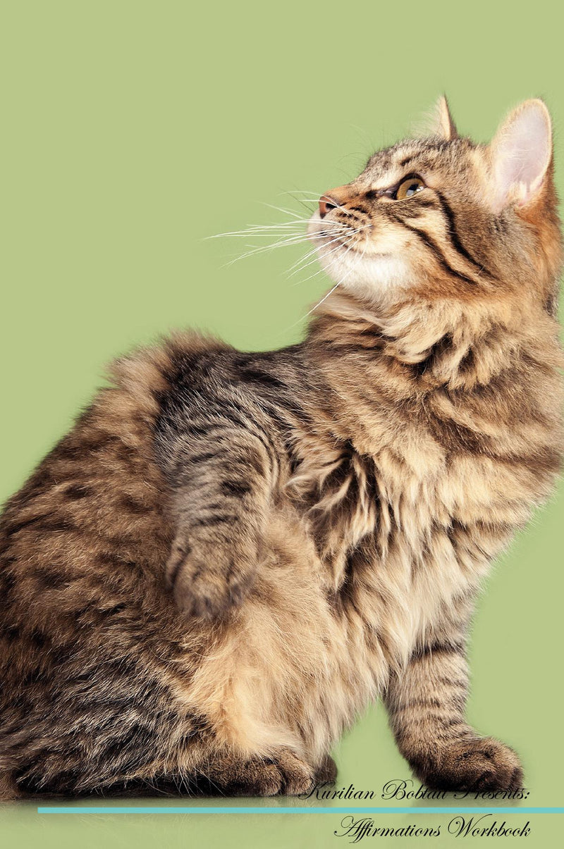 Kurilian Bobtail Affirmations Workbook Kurilian Bobtail Presents: Positive and Loving Affirmations Workbook. Includes: Mentoring Questions, Guidance, Supporting You.