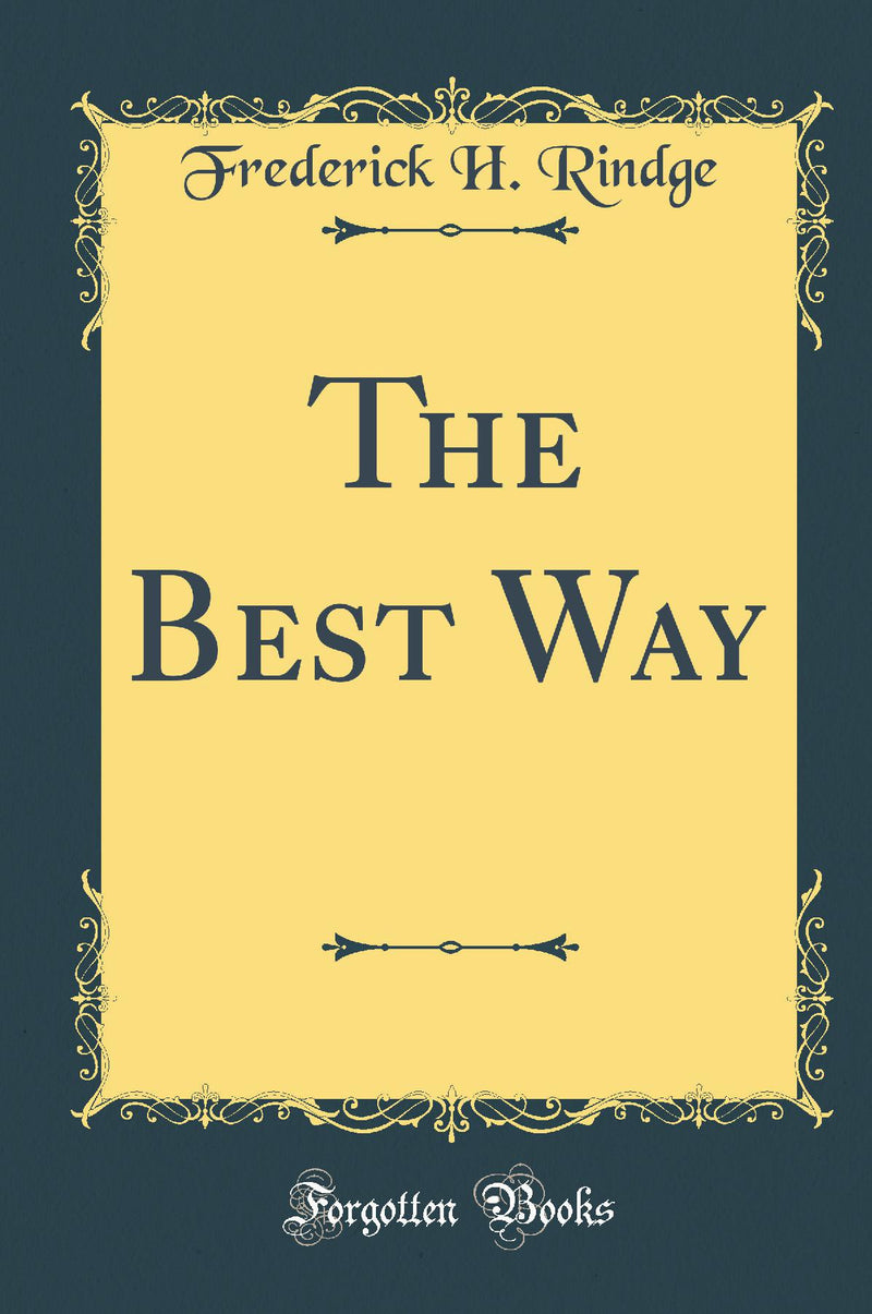 The Best Way (Classic Reprint)
