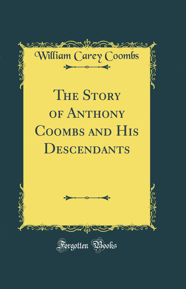 The Story of Anthony Coombs and His Descendants (Classic Reprint)