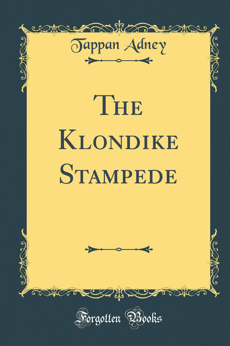 The Klondike Stampede (Classic Reprint)