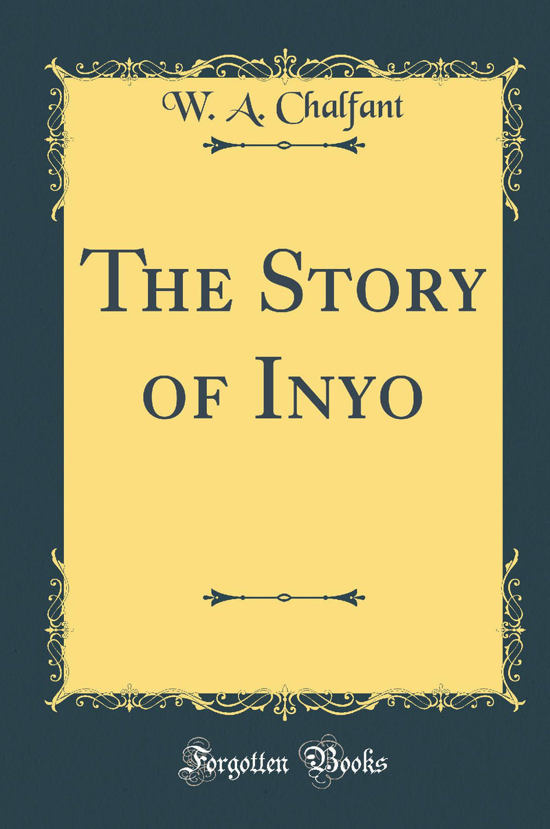 The Story of Inyo (Classic Reprint)