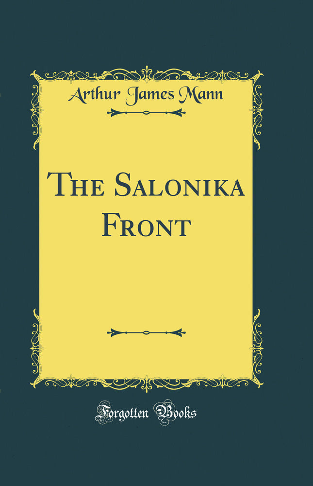 The Salonika Front (Classic Reprint)