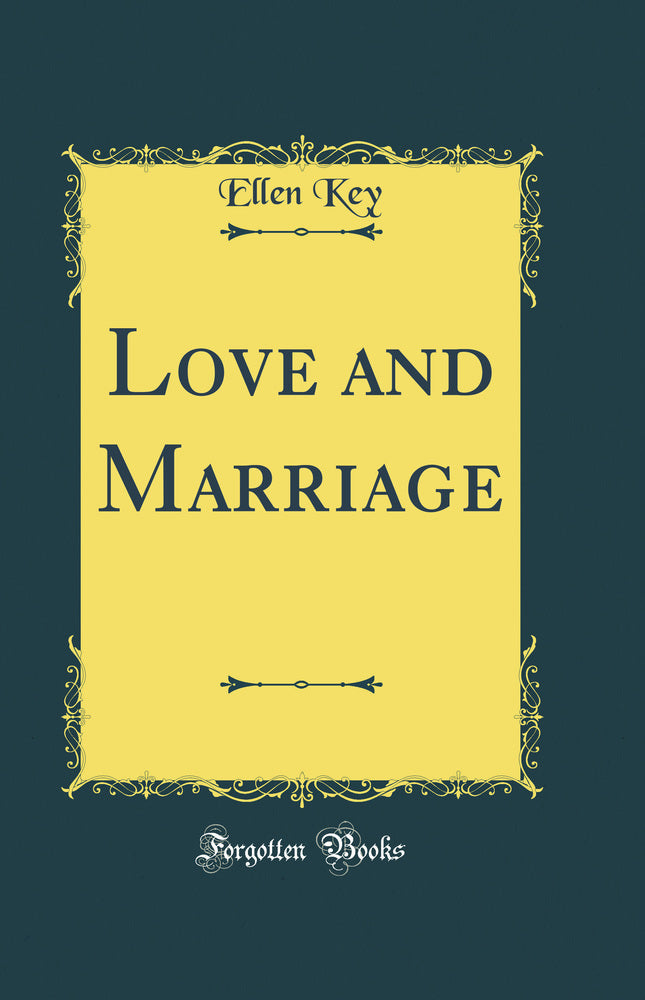 Love and Marriage (Classic Reprint)