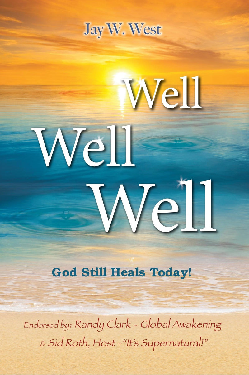 Well, Well, Well: God Still Heals Today
