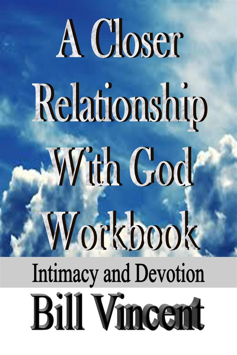A Closer Relationship With God Workbook