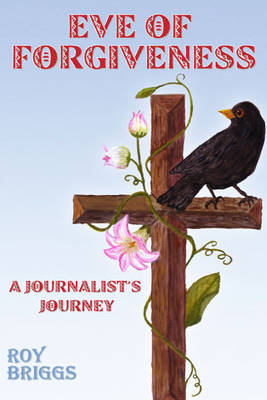 Eve of Forgiveness: A Journalist's Journey
