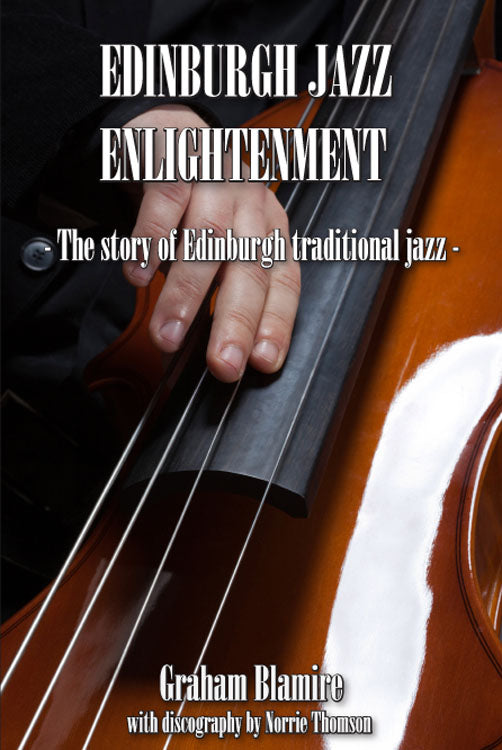 Edinburgh Jazz Enlightenment-The Story of Edinburgh Traditional Jazz