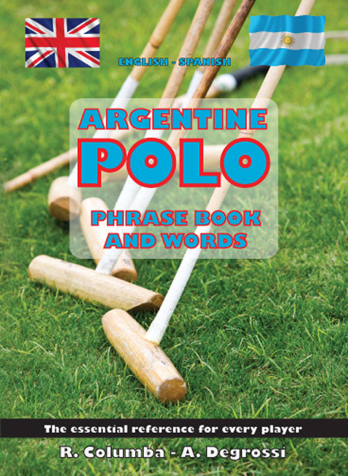 Argentine Polo Phrase Book And Words