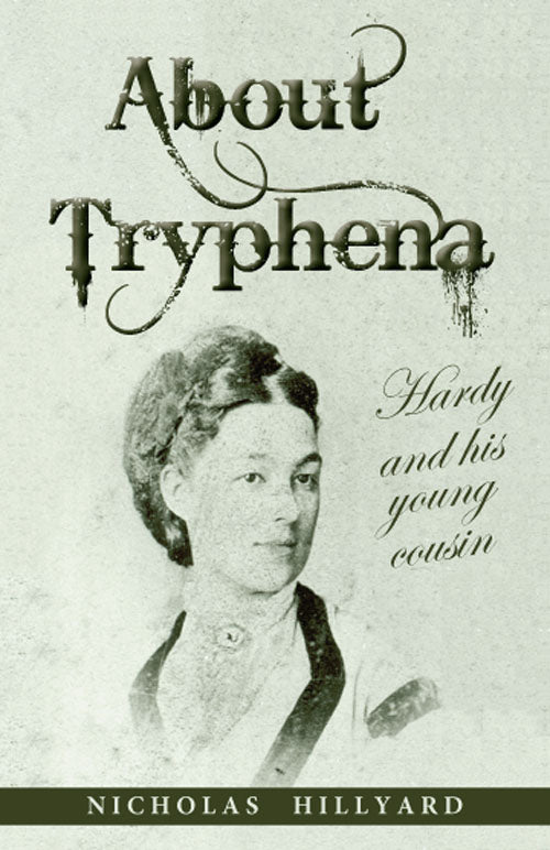 About Tryphena: Hardy and his Young Cousin