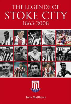 The Legends of Stoke City 1863-2008