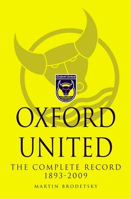 Oxford United : The Complete Record 1893-2009