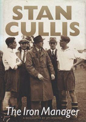 Stan Cullis: The Iron Manager