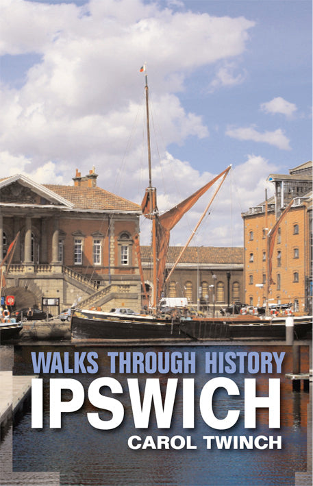 Walks Through History: Ipswich
