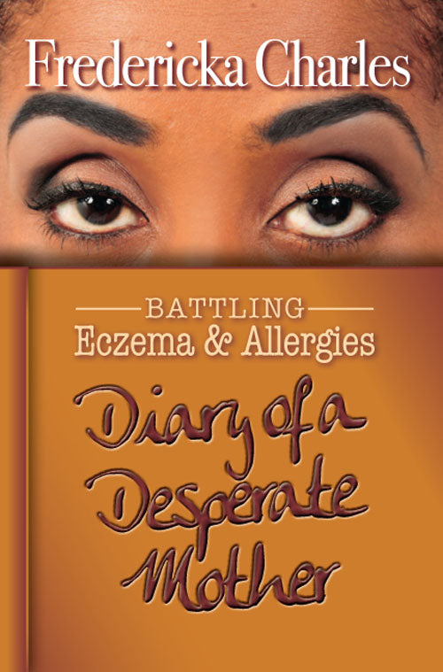 Diary of a Desperate Mother: Battling Eczema & Allergies