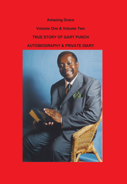 Amazing Grace Volume One & Volume Two: True Story of Gary Punch, Autobiography & Private Diary