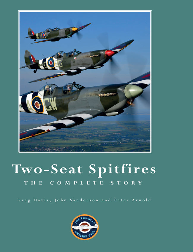 Two-Seat Spitfires: The Complete Story