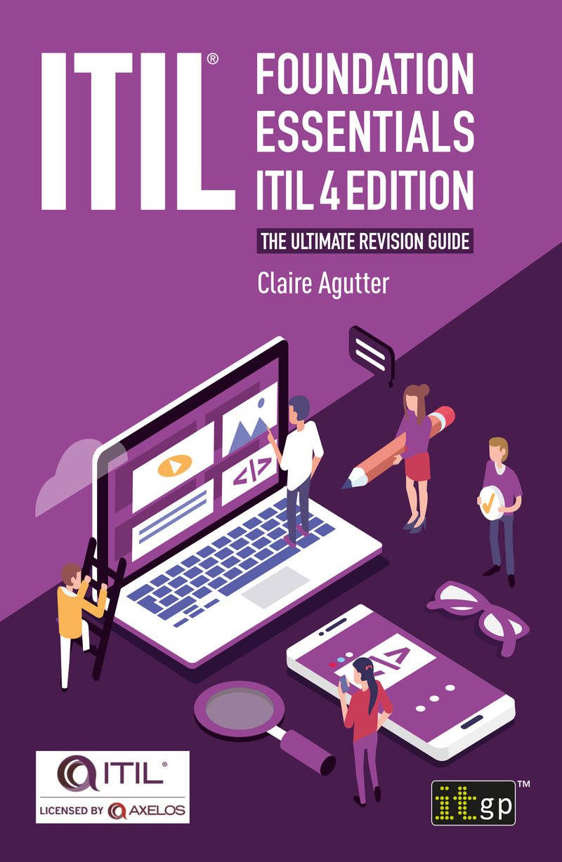 ITIL? Foundation Essentials ITIL 4 Edition: The ultimate revision guide