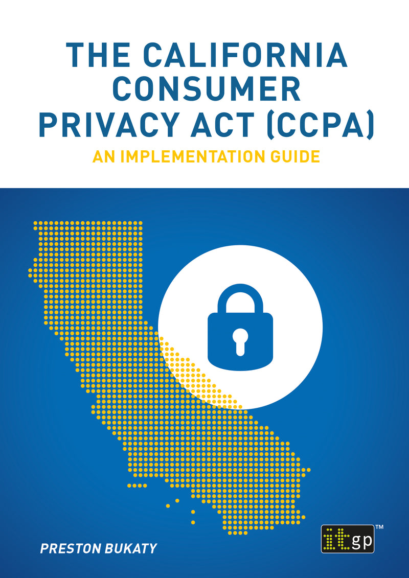 The California Consumer Privacy Act (CCPA): An implementation guide