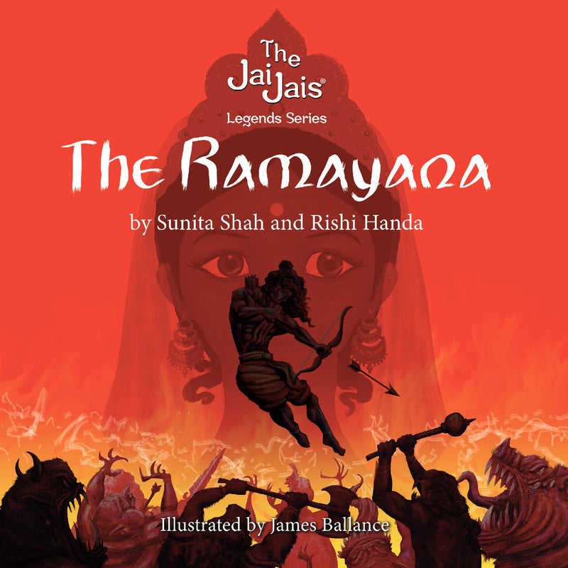 The Ramayana, The Jai Jais Legends Series