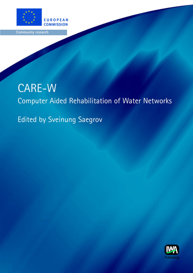 Care-W: Computer Aided Rehabilitation for Water Networks