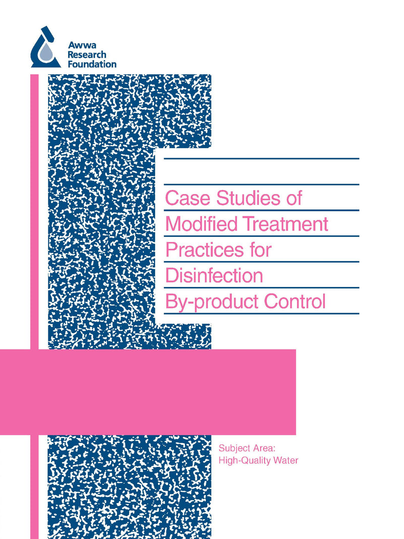 Case Studies of Modified Treatment Practices for Disinfection By-product Control