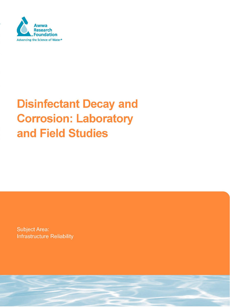 Disinfectant Decay and Corrosion: Laboratory and Field Studies