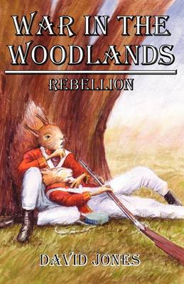 War in the Woodlands: Rebellion