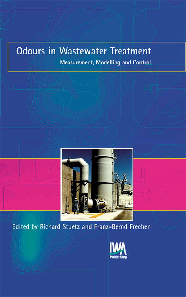 Odours in Wastewater Treatment: Measurement, Modelling and Control