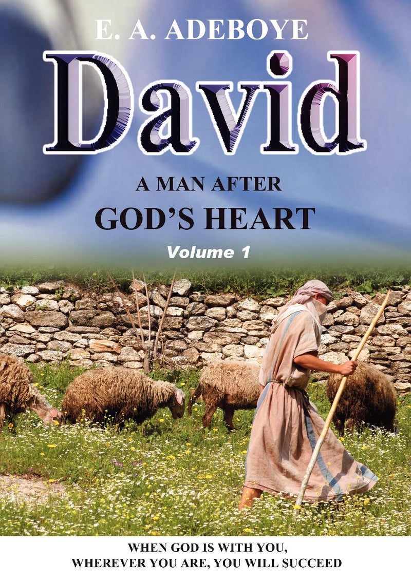 David: A man after God's Heart vol 1