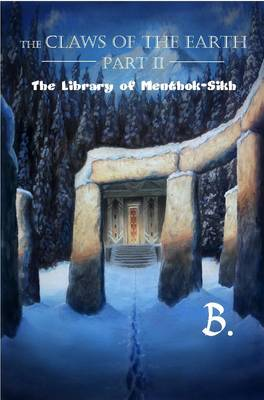 Claws of the Earth Part II: The Library of Menthok-Sikh
