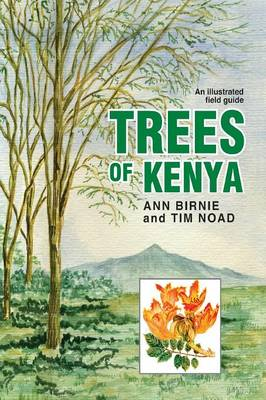 Trees of Kenya. An Illustrated Field Guide