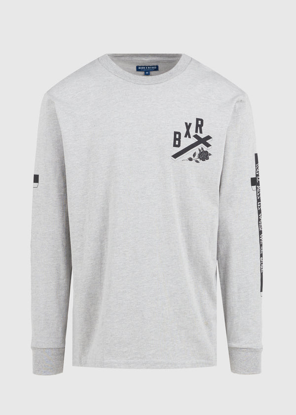 BORN X RAISED: YOU'LL MISS US LS TEE [GREY]
