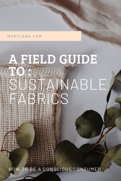 A Field Guide for Sustainable Fabrics