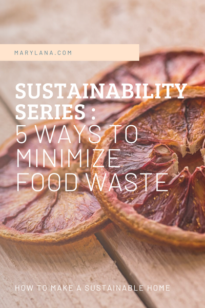 Sustainability Series: 5 Ways to Minimize Food Waste