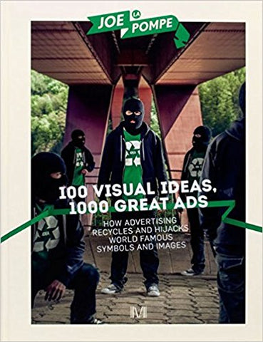 Joe La Pompe: 100 Visual Ideas, 1000 Great Ads