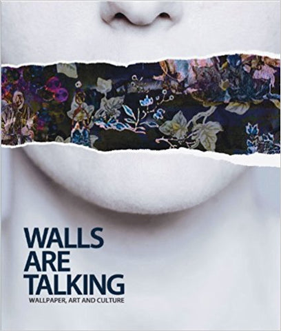 Walls Are Talking: Wallpaper, Art and Culture