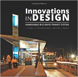 Innovations in Design - Ahmedabad Bus Rapid Transit System