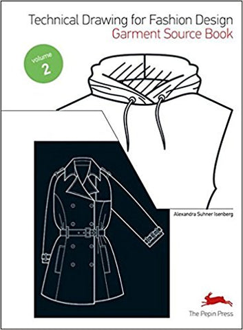 Technical Drawing for Fashion Design: Garment Source Book - Volume 2