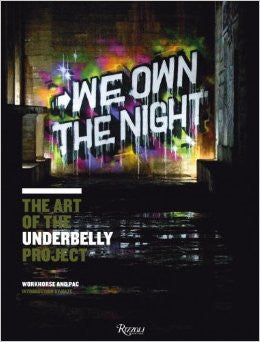 We Own the Night - The Art of the Underbelly Project