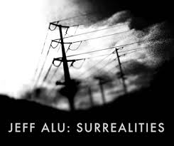 Jeff Alu: Surrealities