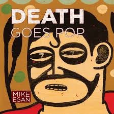 Death Goes Pop w/ Print - Mike Egan