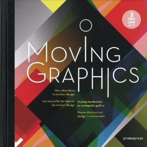 Moving Graphics - New Directions in Motion Design