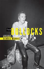 Dennis Morris : The Bollocks - A Photo Essay Of The Sex Pistols