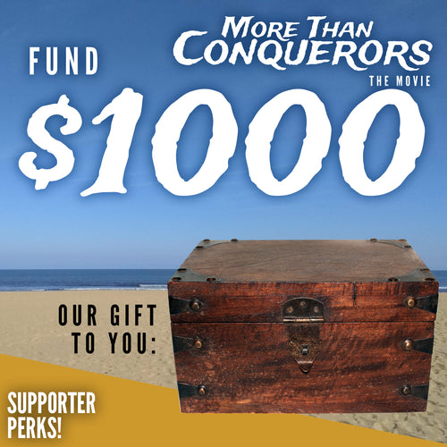 Fund $1000 of More Than Conquerors - The Movie